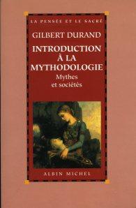 Durand, Gilbert, Introduction a la Mytholologie