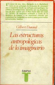 Durand, Gilbert, Las estructuras antropológicas de lo imaginario