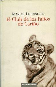 Leguineche, Manuel_El club de los faltos de cariño