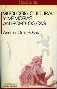 Ortiz Osés_Mitología cultural y Memorias antropológicas